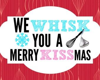 We Whisk You a Merry Kissmas Printable