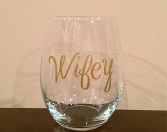 Wifey Stemless Wine Glass - In Your Choice of Vinyl Colors!