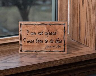 I Am Not Afraid Inspirational Plaque, Joan of Arc Plaque