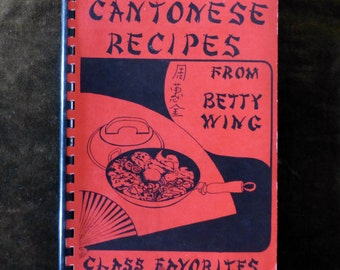 1978 Cantonese Recipes From Betty Wing Class Favorites Cookbook