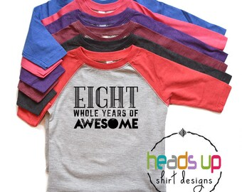 Eight Whole Years of Awesome Birthday Shirt - Funny 8th Birthday Raglan t shirt - 8 Bday Tee Kids - Trendy Eighth Birthday t-shirt Youth