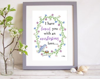 """Art Print """"I have loved you with an everlasting love"""" - Jeremiah 31:3 (Christian Bible verse) A4 watercolour picture, bird and floral wreath"""