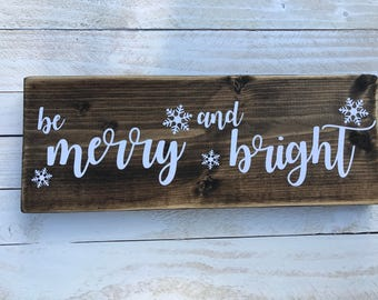 Be Merry and Bright Rustic Sign | Rustic Home Decor | Cozy Holiday Sign | Christmas Themed Sign | Christmas Carol Lyrics