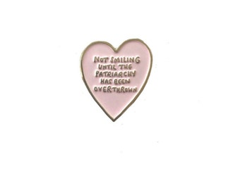 Not Smiling Until The Patriarchy Feminist Soft Enamel Pin Badge - Feminism - Smash the Patriarchy - Cute Enamel Pin Badge - Veronica Dearly