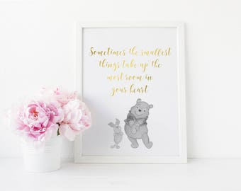 Sometimes The Smallest Things Take Up The Most Room In Your Heart, Real Foil Print, Nursery Decor, Winnie The Pooh Wall Art
