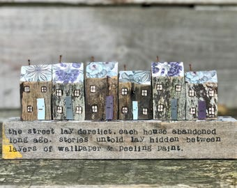 Pip houses -  .. a derelict street of old houses, salvaged wood art, housewarming gift, rustic decor botanical home