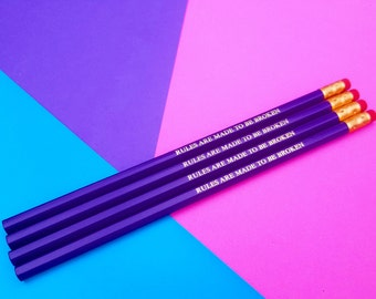 Quote pencils - 'rules are made to be broken' sassy gift rebel quote stocking filler funny pencils , sassy pencils  gift for her sassy quote