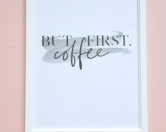 But First, Coffee A4 Print