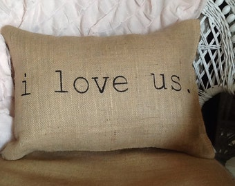 I love us pillow, burlap pillow, valentines day, wedding gift