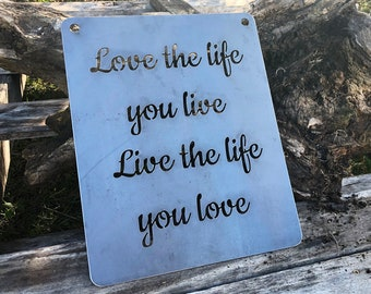 """Love the life you live live the life you love 14"""" Rustic Raw Steel Quote Metal Sign Inspirational By BE Creations"""