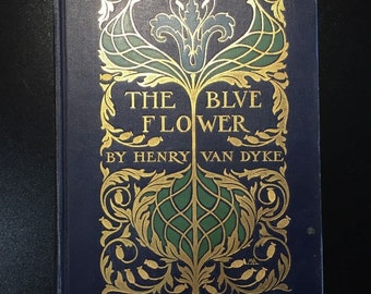 The Blue Flower, Henry Van Dyke, Illustrated by Howard Pyle, Cover by Margaret Armstrong, 1st Ed., 1902