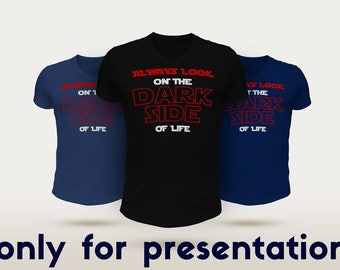 Always Look On The Dark Side Of Life T-Shirt
