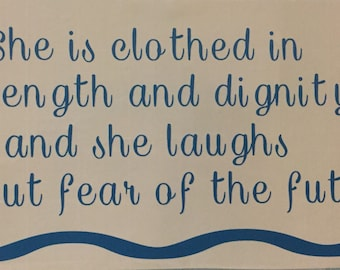 She Is Clothed In Strength and Dignity and She Laughts Without Fear Of The Future Decal