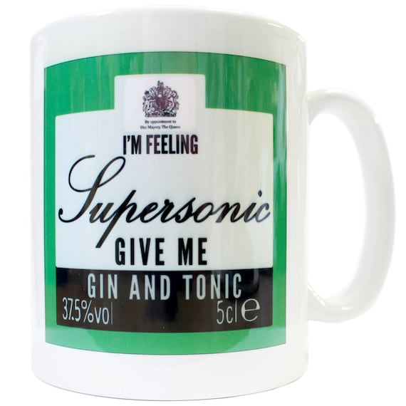I'm Feeling Supersonic Give Me Gin and Tonic Mug