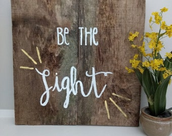 Be the light barn wood sign