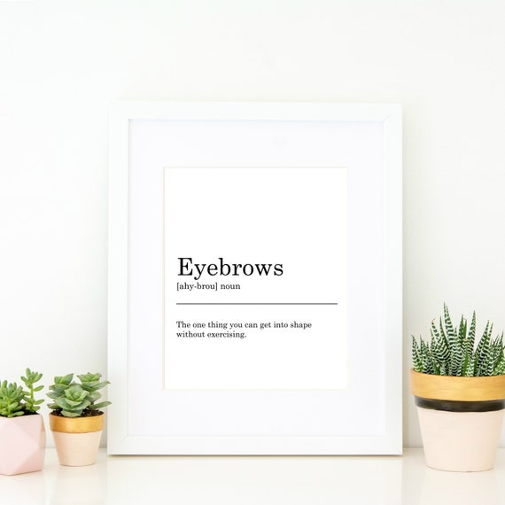 Eyebrows Definition Print. Printable Art, Wall Decor, Black & White Typography, Monochrome, Minimalist, Funny Gift, Funny Art, Instant Print by Etsy