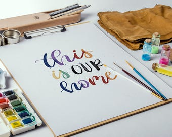 this is our home, print, home decor, hand lettered, paint splatter