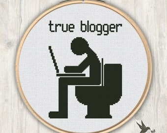 True Blogger Cross Stitch Pattern, toilet funny cross stitch pattern, modern cross stitch pattern, gift for blogger, black and white pattern