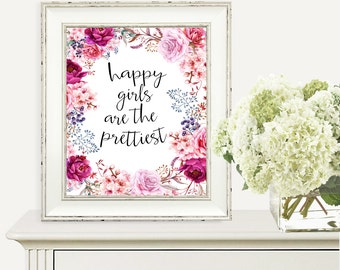 Happy Girls Are The Prettiest, Wall Art Printable, 8x10, Gift for Her, Digital Download Print, Inspirational Quote, Baby, Nursery,Home Decor