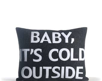 """NEW! Throw pillow, Decorative pillows, """"Baby, it's Cold Outside"""" 14X18 inch pillow, NEW!"""