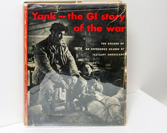"Photo Book ""Yank - the GI Story of the war"" World War Book Black White Photography Paris D-Day Italy 1947 First Edition Marines Veterans HOO"