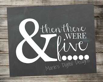 INSTANT DOWNLOAD Printable Pregnancy Announcement - Chalkboard Photo Prop / And then there were five.....