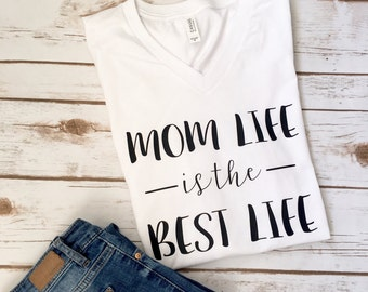 Mom Life is The Best Life - Mom Life Shirt - Mom Shirt - Mom life shirts - Mama shirt - Mothers Day Gift - Gift for Mom - New Mom Gift