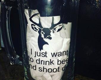 I just Want to Drink Beer and Shoot Deer Beer Mug