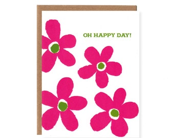 Oh Happy Day!-- Floral Screenprinted Greeting Card for Birthdays, Mother's Day, Baby Showers