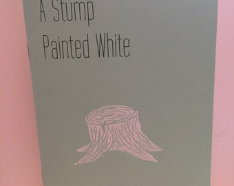 A Stump Painted White