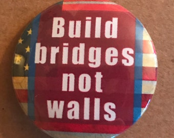 Build Bridges Not Walls Pinback Button, Election Pin, US Flag Election Magnet, Peace, Political backpack pins, custom pins and patches, Punk