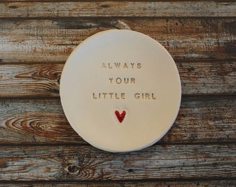 Always your little girl Personalized mother of the bride Gift for mom Mother gift Mom birthday gift Ring dish Mother gift idea Mom gifts