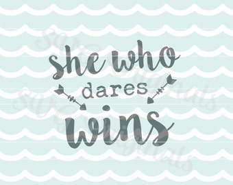 Inspirational SVG She who dares wins inspirational SVG Vector File. So many uses! Cricut Explore and more! motivational women win successful