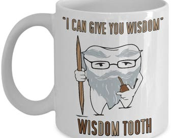I Can Give You Wisdom - Wisdom Tooth Home Office Coffee Mug Cup (Color Changing, 11 & 15 ounces)