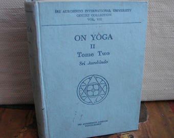 ON YOGA II, Tome Two, Sri Aurobindo, First University Edition, 1958, Sri Aurobindo Ashram, Pondicherry, Vintage Indian Philosophy