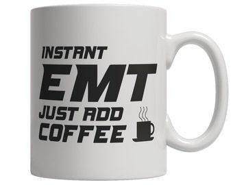 Instant EMT Just Add Coffee! Male Mug