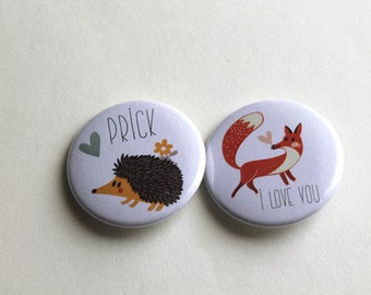 Love You & Prick - Cute Woodland Creatures - 1.5 inch buttons