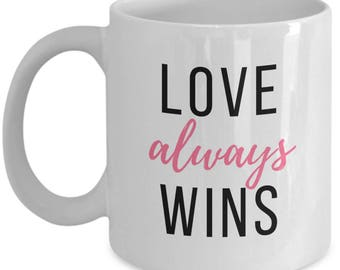Love Always Wins Ceramic Coffee Cup