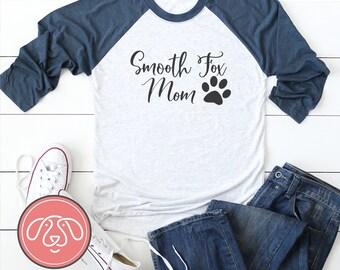 Smooth Fox Terrier Dog Mom Raglan