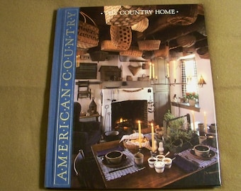 Time Life Books American Country - The Country Home