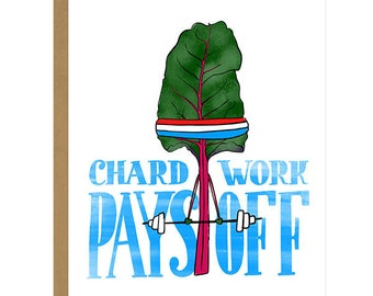 Chard Work Pays Off - Congratulations Card