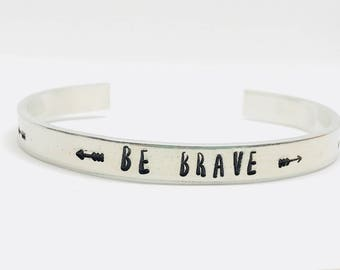 Hand Stamped Be Brave Cuff with Arrows / Inspirational Jewelry / Be Brave Message Bracelet / Encouragement Gift / Gift for Her / Bravery
