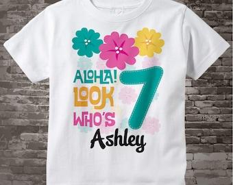 Hawaiian Luau Seventh Birthday t-shirt, 7th Birthday Shirt, Personalized Girls Birthday tee shirt, Aloha Look Who's 7 03312015a