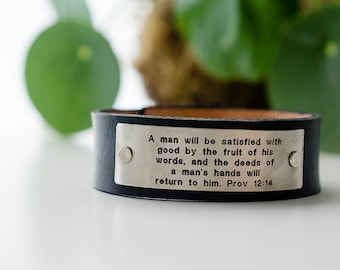 A man will be satisfied with good by the fruit of his words - Proverbs 12:14 Scripture Leather Cuff