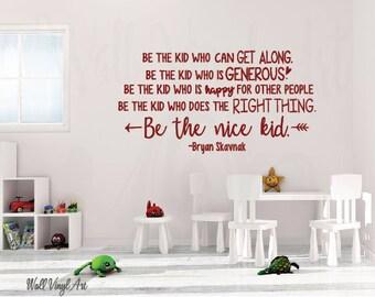 Be the Nice Kid Saying, Bryan Skavnak, Child bedroom, Wall Vinyl Art,  Vinyl Decal, Sticker,  Vinyl lettering, Vinyl Quote, Christian