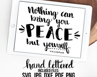 Nothing Can Bring, Peace SVG, Bring You Peace, Bring You Happiness, Hand Lettered, Calligraphy Cut File, SVG Cut File, Graphic Overlay