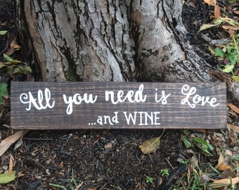 All you need is love and wine rustic wood sign, wine lovers, wine kitchen decor