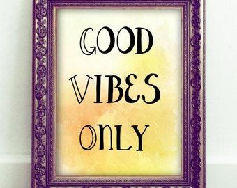 Good Vibes Only, Printable Wall Art, Inspirational Quote, Home Decor, Office Decor, Motivational Wall Art, Yoga Art, Dorm Decor