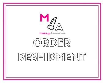 ORDER RESHIPMENT