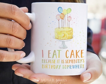 Coffee Mug with Sayings - Eat Cake, Cake Gift, Funny Coffee Mug, Coffee Cup, Espresso, Gifts for Her, Sister, Friend, Drinks